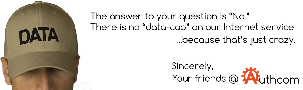No Data Cap No, we do not data cap our customers... by Authcom, Nova Scotia\s Internet and Computing Solutions Provider in Kentville, Annapolis Valley